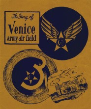 Story of Venice Army Air Field